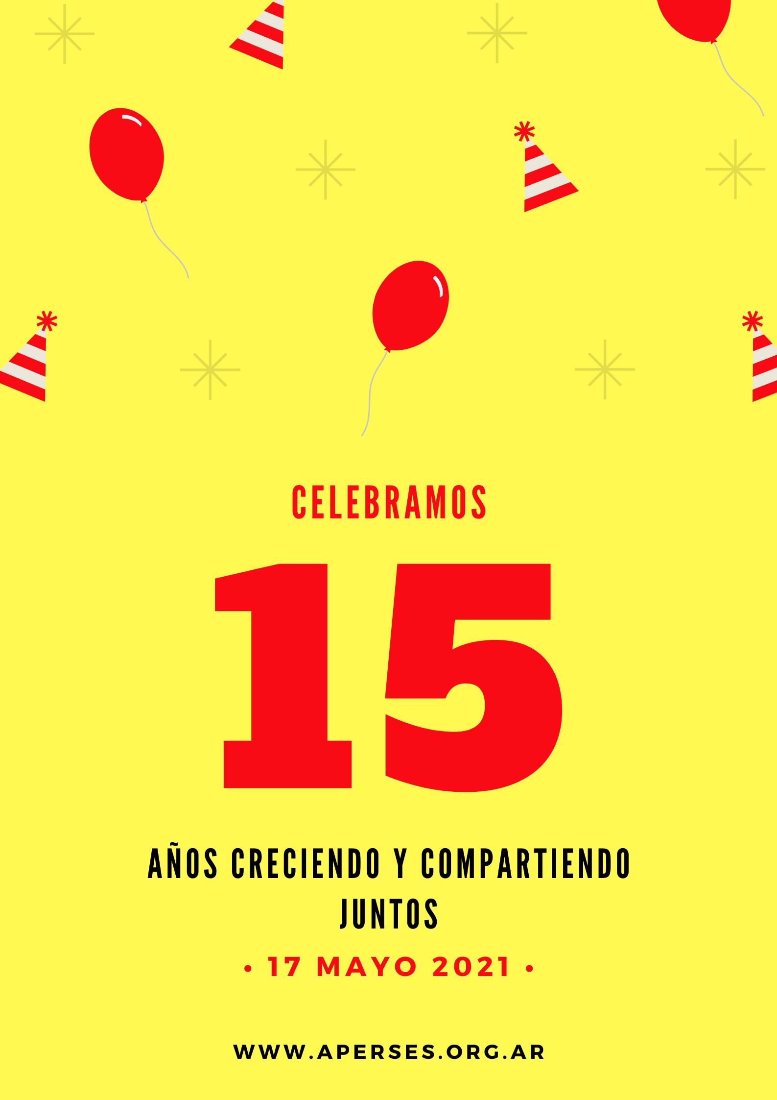 17 de mayo de 2021 – Cumplimos 15 años